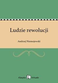 Ludzie rewolucji - Andrzej Niemojewski - ebook