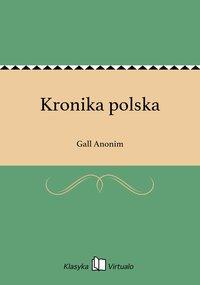 Kronika polska - Gall Anonim - ebook