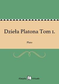 Dzieła Platona Tom 1.