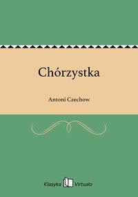 Chórzystka - Antoni Czechow - ebook