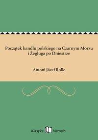 Początek handlu polskiego na Czarnym Morzu i Żegluga po Dniestrze