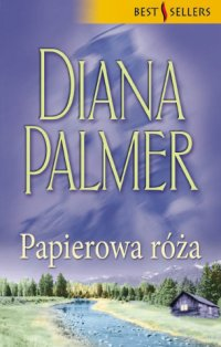 Papierowa róża - Diana Palmer - ebook
