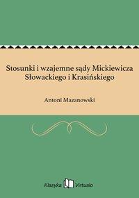 Stosunki i wzajemne sądy Mickiewicza Słowackiego i Krasińskiego