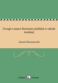 Uwagi o nauce literatury polskiej w szkole średniej
