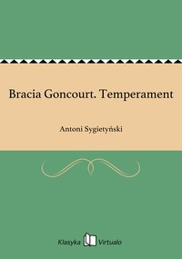 Bracia Goncourt. Temperament