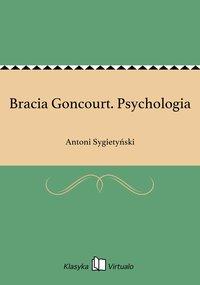 Bracia Goncourt. Psychologia