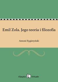 Emil Zola. Jego teoria i filozofia