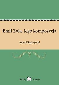 Emil Zola. Jego kompozycja
