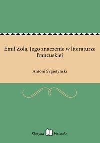 Emil Zola. Jego znaczenie w literaturze francuskiej