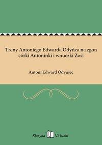 Treny Antoniego Edwarda Odyńca na zgon córki Antoninki i wnuczki Zosi
