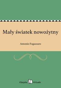 Mały światek nowożytny - Antonio Fogazzaro - ebook