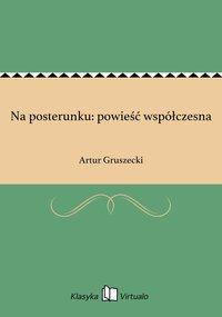 Na posterunku: powieść współczesna - Artur Gruszecki - ebook