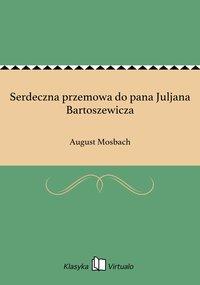 Serdeczna przemowa do pana Juljana Bartoszewicza