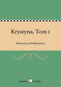 Krystyna. Tom 1 - Klementyna Hoffmanowa - ebook