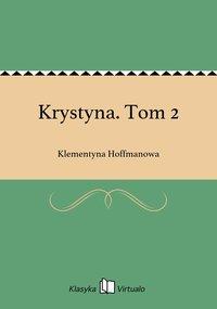 Krystyna. Tom 2 - Klementyna Hoffmanowa - ebook