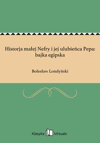 Historja małej Nefry i jej ulubieńca Pepa: bajka egipska