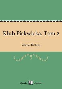 Klub Pickwicka. Tom 2