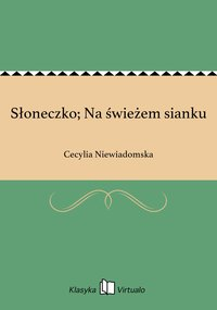 Słoneczko; Na świeżem sianku - Cecylia Niewiadomska - ebook