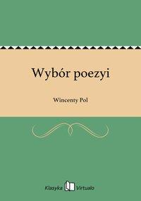 Wybór poezyi - Wincenty Pol - ebook