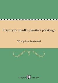 Przyczyny upadku państwa polskiego