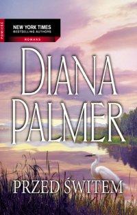Przed Świtem - Diana Palmer - ebook