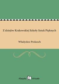 Z dziejów Krakowskiej Szkoły Sztuk Pięknych
