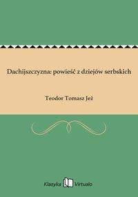 Dachijszczyzna: powieść z dziejów serbskich