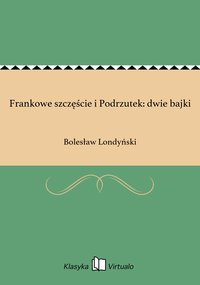 Frankowe szczęście i Podrzutek: dwie bajki