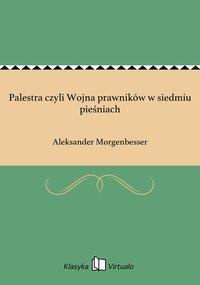 Palestra czyli Wojna prawników w siedmiu pieśniach - Aleksander Morgenbesser - ebook
