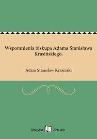 Wspomnienia biskupa Adama Stanisława Krasińskiego.