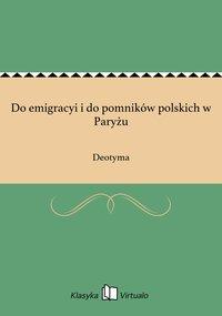 Do emigracyi i do pomników polskich w Paryżu