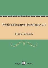 Wybór deklamacyji i monologów. Z. 1