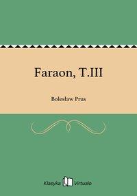 Faraon, T.III