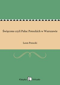 Święcone czyli Pałac Potockich w Warszawie