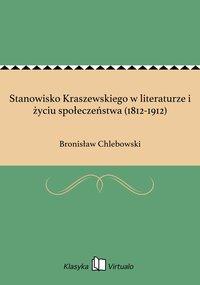 Stanowisko Kraszewskiego w literaturze i życiu społeczeństwa (1812-1912)