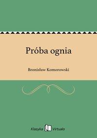 Próba ognia - Bronisław Komorowski - ebook