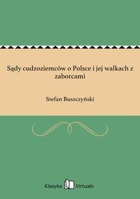 Sądy cudzoziemców o Polsce i jej walkach z zaborcami