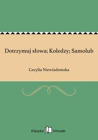 Dotrzymuj słowa; Koledzy; Samolub - Cecylia Niewiadomska - ebook