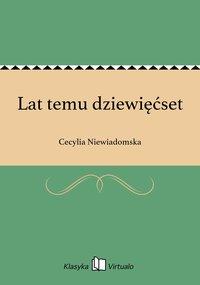 Lat temu dziewięćset - Cecylia Niewiadomska - ebook