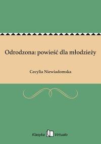 Odrodzona: powieść dla młodzieży - Cecylia Niewiadomska - ebook