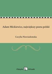 Adam Mickiewicz, największy poeta polski - Cecylia Niewiadomska - ebook
