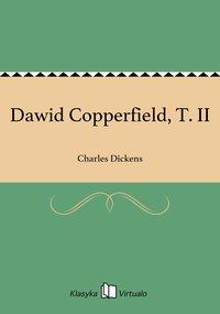 Dawid Copperfield, T. II