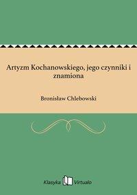Artyzm Kochanowskiego, jego czynniki i znamiona