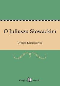 O Juliuszu Słowackim