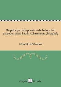 Du principe de la poesie et de l'education du poete, przez Pawła Ackermanna (Przegląd)