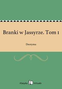 Branki w Jassyrze. Tom 1