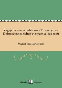 Zagajenie sessyi publiczney Towarzystwa Dobroczynności dnia 25 stycznia 1820 roku - Michał Kleofas Ogiński - ebook