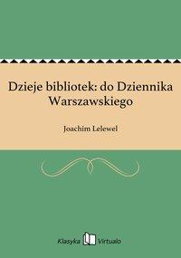 Dzieje bibliotek: do Dziennika Warszawskiego