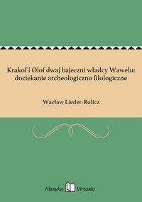 Krakof i Olof dwaj bajeczni władcy Wawelu: dociekanie archeologiczno filologiczne