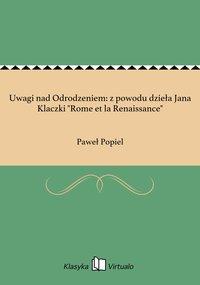 """Uwagi nad Odrodzeniem: z powodu dzieła Jana Klaczki """"Rome et la Renaissance"""""""